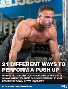 The push up is a classic bodyweight exercise that builds serious muscle. Add these 21 push up variations to your workouts to build a better upper body!