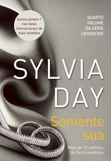 Bebendo Livros: Somente Sua - Livro 4 (Série Crossfire) - Sylvia D...