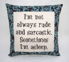 So me!!!! Funny Cross Stitch Pillow, Brown Pillow, Rude and Sarcastic Quote. $25.00, via Etsy.