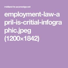 employment-law-april-is-critial-infographic.jpeg (1200×1842)