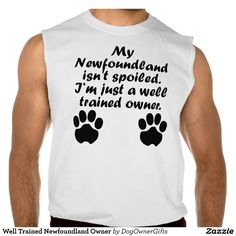 Well Trained Newfoundland Owner Sleeveless T-shirt Tank Tops