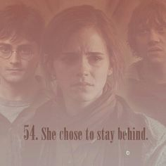 54. She chose to stay behind.   101 reasons to ship Harry and Hermione.