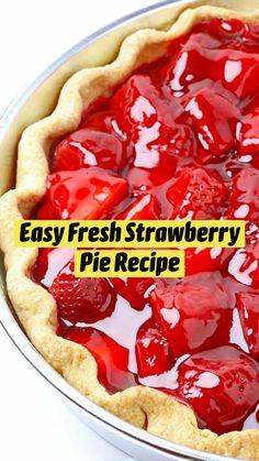 Recipe For Strawberry Pie, Fresh Cherry Pie Recipe, Fresh Strawberry Desserts, Mini Pie Recipes, Fruit Recipes, Desert Recipes, Baking Recipes, Stawberry Pie, Blush Sauce