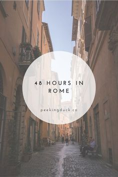 A guide to spending 48 hours in Rome.