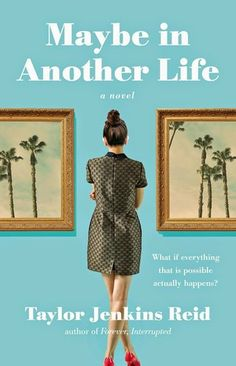 Sewickley/Moon Meetup: Maybe in Another Life by Taylor Jenkins Reid - The Pittsburgh Chick Lit Book Club (Pittsburgh, PA) - Meetup