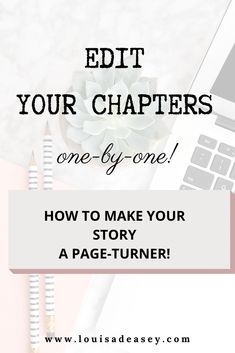 Make your story the best page-turner it can be by learning how to edit your manuscript as a whole and the chapters as stand-alones. Read the blog for four steps to self-editing your chapters like a professional.  #writing #books #publishing #editing