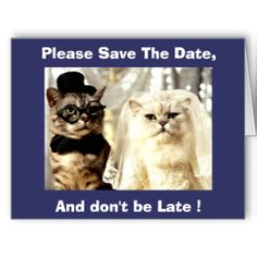 Please Save the Date 2 Cats Greeting Card - and don't be Late, because we will not wait ! Text inside can be easily changed.