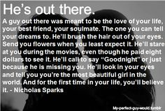 He's Out There- Nicholas Sparks...luv this!! I am such a girl!