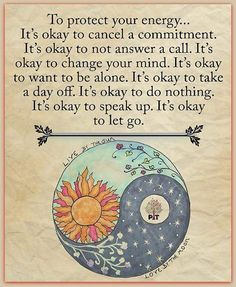 c3aa1fcffe1b protect your energy.. it's OK to cancel things, or say NO Meaningful Quotes