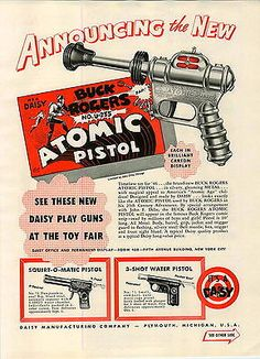 1946-PAPER-AD-2-Sided-Daisy-Buck-Rogers-Atomic-Pistol-Gun-Water-Red-Ryder-Air-BB Steampunk Weapons, Dieselpunk, Daisy, Character Design, Paper, Ox, Margarita Flower, Daisies