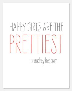 Happy girls are the prettiest. | Audrey Hepburn Picture Quotes | Quoteswave