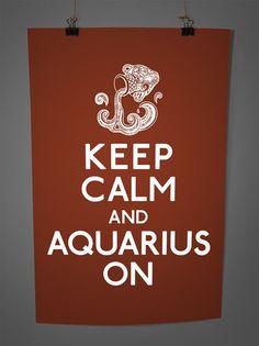 Keep calm and Aquarius on