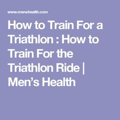 How to Train For a Triathlon : How to Train For the Triathlon Ride   Men's Health