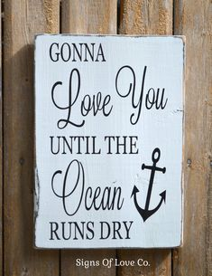 Wedding Signs Beach Wedding Décor Signs Anchor Sign Nautical Romantic Love Ocean Quotes Saying Gift Gonna Love You Rustic Painted Master Room House Wood Coastal