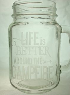 Life is Better Around the Campfire 16 oz Etched Mason Jar Glass - Can Be Personalized  | Camping Mug |  Campfire Glass Gift | Camping Gift - pinned by pin4etsy.com