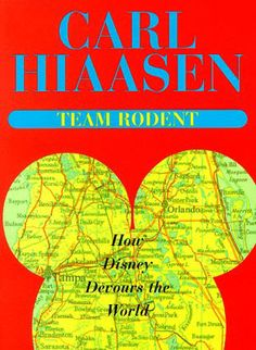Library of Contemporary Thought: Team Rodent : How Disney Devours the World by Carl Hiaasen Paperback) Carl Hiaasen Books, Books To Read, My Books, World Library, Thing 1, Book People, Finding Happiness, Rodents, Book Nooks
