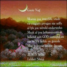 Good Night Wishes, Good Night Sweet Dreams, Night Quotes, Good Morning Quotes, Evening Greetings, Afrikaanse Quotes, Goeie Nag, Christian Messages, Special Quotes
