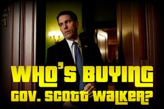 Since becoming governor, Gov. Scott Walker has raked in millions of dollars in political campaign donations from millionaires and billionaires across the nation. So who exactly IS buying Gov. Baby Ruth Bars, John Birch Society, Labor Rights, Horrible People, Koch Brothers, Millions Of Dollars, Paul Ryan, Political Campaign, Self Centered