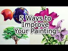 How to Improve Your Painting - 5 Techniques - YouTube