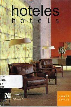 Fernando de, Haro Omar, Fuentes. Hoteles: hotels.  1ª ed.  México : 2006, Editorial Numen. ISBN 970-9726-50-1. Disponible en la Biblioteca de Ingeniería y Ciencias Aplicadas. (Primer nivel EBLE)