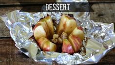 campfire roasted apples (with cinnamon, butter, & sugar) wrapped in foil