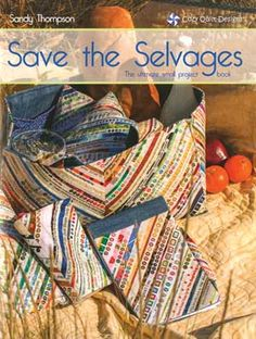 """Save the Selvages - """"The Quilted Crow Quilt Shop, folk art quilt fabric, quilt patterns, quilt kits, quilt blocks Quilting Projects, Quilting Designs, Sewing Projects, Quilting Ideas, Sewing Ideas, Quilting 101, Quilt Design, Crazy Quilting, Sewing Tips"""
