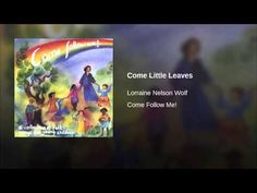 Come Little Leaves - YouTube