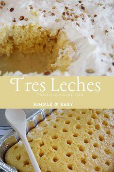 Tres Leches Cake - Two Sisters Bake Desserts Tres Leches Cupcakes, Chocolate Tres Leches Cake, Authentic Mexican Desserts, Mexican Dessert Recipes, Latin Food, Empanadas, Tostadas, Enchiladas, 3 Milk Cake