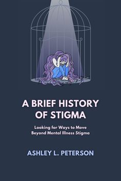Coming soon from Mental Health @ Home Books and Ashley L. Peterson, A Brief History of Stigma explores what stigma is, how it's arisen, the contexts in which it occurs, and what we can do to reduce it. Look for it in late 2021! #stigma #endthestigma #stopthestigma #mentalillness #mentalillnessbooks Books About Mental Illness, Stop The Stigma, Mindfulness Practice, Mental Health, Ebooks, Let It Be, How To Plan, History, Historia