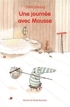 Une journée avec Mousse / Claire Lebourg. - Ecole des Loisirs (Mouche), 2015