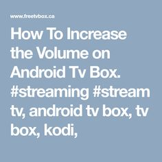 How To Increase the Volume on Android Tv Box. #streaming #stream tv, android tv box, tv box, kodi,