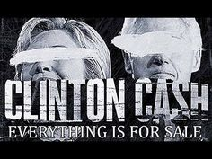 CLINTON CASH OFFICIAL DOCUMENTARY (FULL MOVIE ) - Dems & Repubs must watch!
