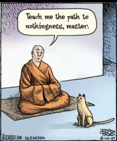 """I have lived with several Zen masters; all of them cats"" - Eckhart Tolle Cartoon Jokes, Funny Cartoons, Funny Cats, Funny Animals, Satirical Cartoons, Cartoon Posters, Crazy Cat Lady, Crazy Cats, Cat Memes"