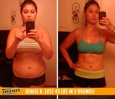 "Denise B. lost 43 lbs in 2 rounds of Insanity!    ""I saw results almost immediately. In the first month, I already had a six pack! My son is happy to have a mother who can keep up with him now."""