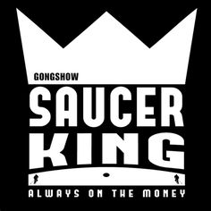 GONGSHOW- Saucer King Gongshow Hockey, Kings Game, Hockey Games, Lifestyle Clothing