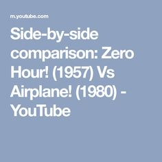Side-by-side comparison: Zero Hour! (1957) Vs Airplane! (1980) - YouTube
