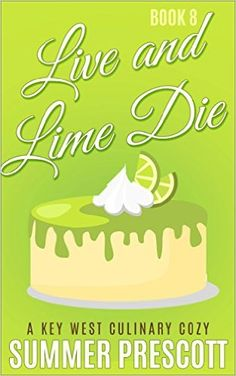 Live and Lime Die: A Key West Culinary Cozy - Book 8 - Kindle edition by Summer Prescott. Mystery, Thriller & Suspense Kindle eBooks @ AmazonSmile.