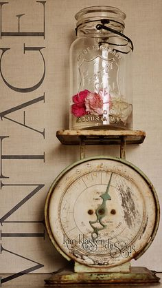 mason jar on a vintage kitchen scale....got both! Awesome idea, doing it!