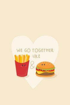 We Go Together Like Burger And Fries iPhone 6+ HD Wallpaper