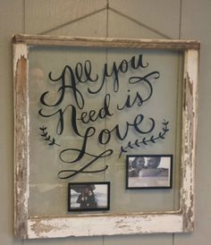Vintage Window Single Pane Picture Frames by VaughnCustomCreation, $75.00 ALL YOU NEED IS LOVE. Love Birds. Anniversary. Wedding. Picture Frames. Vintage Window. Old Window. Window Art. Different Colors available.