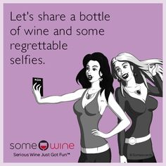 Free, SomeWine Ecard: Let's share a bottle of wine and some regrettable selfies.
