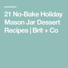 21 No-Bake Holiday Mason Jar Dessert Recipes   Brit + Co