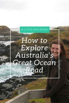 One woman's guide on how to explore one of the most beautiful tracts of coast in Australia, the Great Ocean Road. http://alittleadrift.com/2009/01/daytrips/