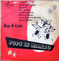 Pop-A-Loos; SOUTH PARKWAY MAMBO; form: 10″ Pops in Mambo, Mercury MG 25212