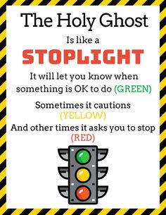 Holy Ghost is like a stoplight printable. LDS, Baptism, Primary, Young Women's, Holy Ghost, Free Printable, Object Lesson, Handout, Stoplight Kids Church Lessons, Family Home Evening Lessons, Bible Lessons For Kids, Primary Lessons, Sunday School Lessons, Bible For Kids, Holy Ghost Lesson, Holy Ghost Talk, Lds Object Lessons