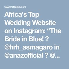 "Africa's Top Wedding Website on Instagram: ""The Bride in Blue! 💙 @hrh_asmagaro in @anazofficial 💄 @mamzabeauty 📸 @georgeokoro #BellaNaijaWeddings"" African Fashion Dresses, African Dress, Green Queen, Wedding Website, Bride, Instagram, Tops, Lady, Places"