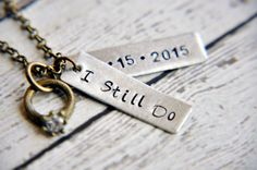#SSQFALLSTYLE Custom Anniversary Necklace - I Still Do Necklace - Hand Stamped Necklace - Engagement Ring - Wedding Ring - Anniversary Gift - Unique Gift by SoSimplyQuaint on Etsy https://www.etsy.com/listing/251760894/custom-anniversary-necklace-i-still-do