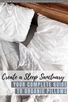 organic pillow guide to create a sleep sanctuary: which materials to buy and what toxins you want to avoid and why Natural Bedroom, Toddler Pillow, Green Living Tips, Healthy Sleep, Natural Parenting, Natural Cleaners, Wool Pillows, Best Pillow, Natural Living