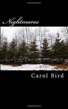 Nightmares: Horror Story Part One by mrs Carol Bird…