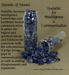 Secrets of Stones - Sodalite for Intelligence and Communication - Crystal Healing - Sodalite increases intelligence, knowledge and facilitates honest communication. It unites the logical and the spiritual minds and balances the conscious with the subconscious. It helps bridge gaps in communication as well as ending disagreements and arguments.